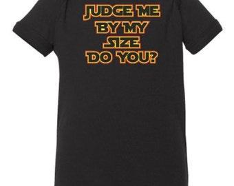 Judge Me By My Size Do You? Baby Onesie
