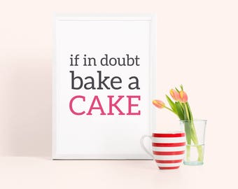 If in doubt, bake a cake - pink kitchen print, funny kitchen poster, baking print, gift for bakers, typography kitchen print, housewarming