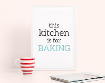 This kitchen is for baking – baking print, baking poster, kitchen print, gift for bakers, typography print, kitchen decor, housewarming gift