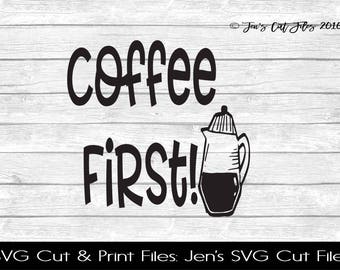 Coffee First! Quote SVG Cut File, SVG files for Die Cutting Machines- Vinyl htv Clip art - Commercial use
