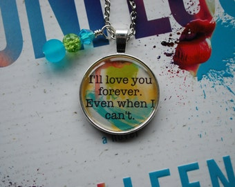 "Confess Inspired Necklace/Keychain ""I'll love you forever. Even when I can't"" Quote"