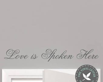 Love Is Spoken Here Script | Vinyl Wall Decal Decor Sticker