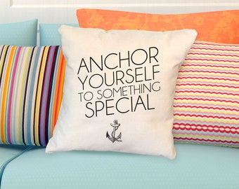 Pillow: Anchor Yourself to Something Special - Nautical throw pillow -Wedding
