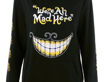 We're All Mad Here Cheshire Cat Hoodie