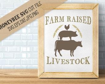Farm Raised Livestock svg Farmhouse decor svg Country decor svg Livestock svg Farm Raised svg Silhouette svg Cricut svg jpg eps dxf