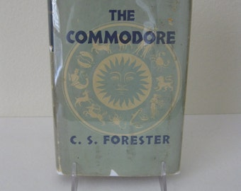 1946 Edition THE COMMODORE by CS Forester - Printed in Great Britain by Richard Clay and Co. - Original Dust Jacket