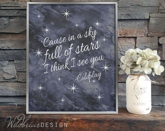 Printable Wall Art, Watercolor canvas Coldplay sky full of stars I think I see you lyrics quote; INSTANT DOWNLOAD