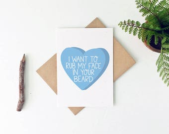 Beard Card - Funny Beard Card - Funny Anniversary Card - Funny Valentine's Day Card - I Want to Rub My Face in You Beard
