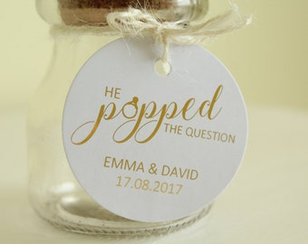 Personalised 'He Popped the Question' Wedding Favour Gift Tag/Label in Gold/Silver/Champagne Gold/Rose Gold/Colour Foils