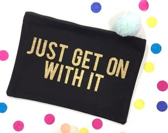 LIMITED EDITION - Large 'Just Get On With It' Large Glitter Print Cotton Pouch - Gadget Case / Accessories