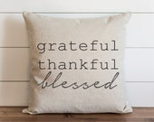 Grateful. Thankful. Blessed 20 x 20 Pillow Cover // Everyday // Thanksgiving // Throw Pillow // Gift // Accent // Cushion Cover