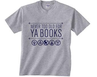 Tshirt - Never Too Old for YA Books
