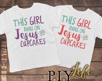 This Girl Runs on Jesus and Cupcakes Child T-shirt Youth Tee Toddler Shirt Printed on Demand DTG