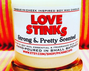 Valentine's Day Candle- Gift- Love Stinks- Strong and Pretty Scented- Gift for girlfriend- Best friend gift-Great gifts for Vday