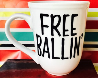 mature free balling- free ballin' mug - white elephant- gifts for him -Greatest dad-Funny Father's Day mug coworker gift
