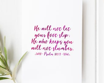 Psalm 121:3 - He will not let your foot slip - He who keeps you will not slumber - illustrated verse - Bible verse - Scripture art - Verse