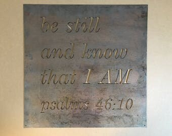Metal plaque  BE Still and KNOW I AM