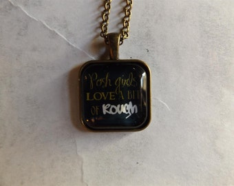 Posh girls love a bit of rough quote pendant necklace - Kingsman inspired - bad boys, funny gift, words, cult movie, square, vintage style