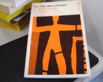 The Palm-Wine Drinkard and His Dead Palm-Wine Tapster in the Dead's Town by Amos Tutuola. softcover 1953