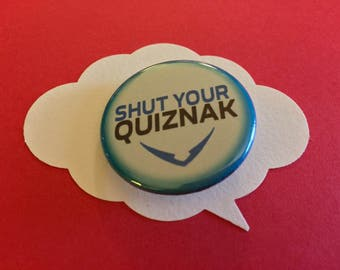 shut your quiznak pin | voltron legendary defenders button