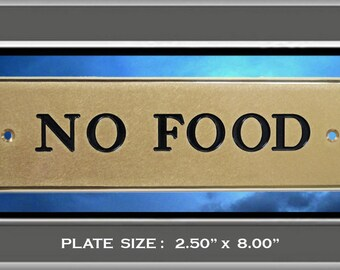 """Solid Brass Custom Engraved Sign """" NO FOOD""""  Plaque Plate"""