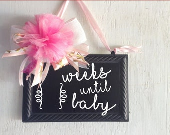 Baby Countdown Sign- Weeks Until Baby Sign-Baby Arrival Chalkboard Sign-New Baby Arrival Plaque