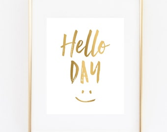 Hello Day Art Print, Office Decor Art Print, Office Wall Art, Dorm Decor, Black & White or Faux Gold, Inspirational Wall Art