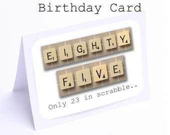 Scrabble 85th Birthday Card --- 85 its only 23 in scrabble (2 gifts in 1)