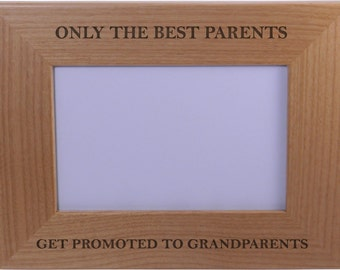 Only The Best Parents Get Promoted To Grandparents - 4x6 Inch Wood Picture Frame - Great Gift for Expecting Grandparents or Christmas Gift