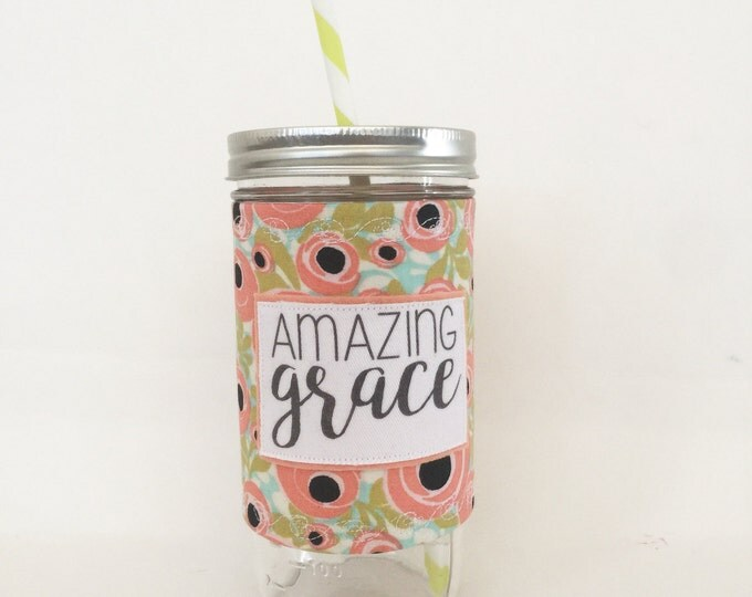 Amazing Grace  Mason Jar Tumbler 24oz with Insulated Mason Jar Cozy BPA Free Straw