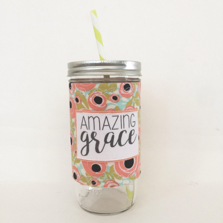 Amazing Grace  Mason Jar Tumbler 24oz with Insulated Mason Jar Cozy BPA Free Straw