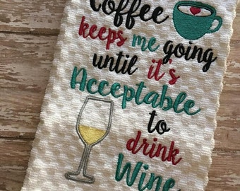 Coffee Keeps Me Going - Wine - Towel Design - 2 Sizes Included - Embroidery Design -   DIGITAL Embroidery DESIGN