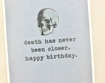 Death has never been closer Birthday card