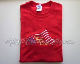 July 4th T-Shirts, Patriotic T-Shirt, God Bless Our Troops T-Shirt, Embroidered T-Shirts, Christian Patriotic T-Shirt, July 4th Clothing