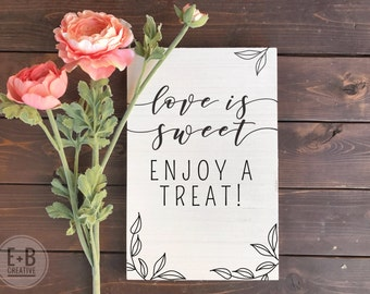 Custom love is sweet wood sign,  event wedding or party