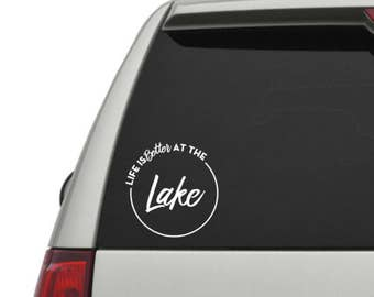 Life is BETTER at the LAKE Vinyl Decal, , Laptop Decal, Car Decal, Choose Color And Size