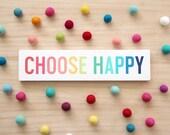 CHOOSE HAPPY rainbow sign
