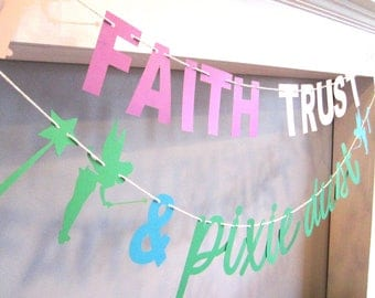 Faith Trust and Pixie Dust, Banner, Fairy Birthday Party, Tinkerbell, Party, Pastel Colors, Pixie Party, Little Girls Party, Disney Party