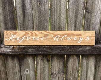 Rejoice Always Wooden Sign on reclaimed wood