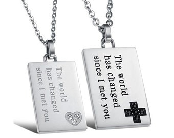 The World Has Changed Since I Met You - Couples Necklaces / Personalized Gifts for Him / Girlfriend and Boyfriend Necklaces