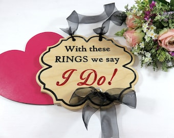 With These Rings We Say I Do Sign - Wood Signs - Ceremony Decor - Wedding Day Signs - Rustic Chic - Signage - Ceremony Sign - Ring Bearer