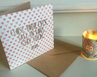 Rumi Quotation Greeting Card - Love / Wedding / Anniversary Card - Close your eyes.  Fall in love.  Stay there.