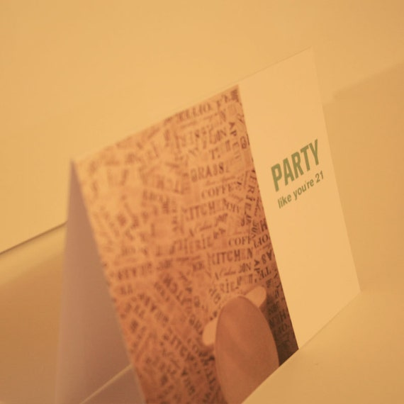 "Funny ""Party like you're 21"" card"