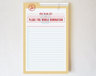 Notepad - Top Secret Epic To Do List i.e. Plans for World Domination - Funny Daily To Do List