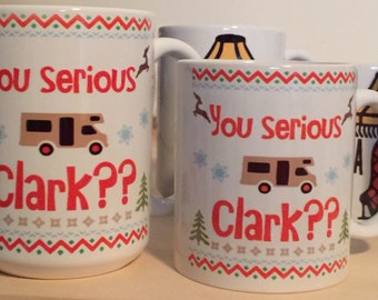 Merry Christmas You serious Clark?? 15 ounce or 11 ounce Coffee Mug/Cup Christmas Vacation movie quote Clark Griswold Family