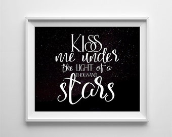 "INSTANT DOWNLOAD 8X10"" printable digital art - Kiss me under the light of a thousand stars - Song quote - Romantic wall decor"