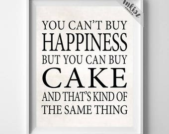Can't Buy Happiness, Cake Addict, Pastry Chef Art, Patissier Wall, Bakery Wall Decor, Wall Art, Cake Lover, Kitchen Art, 4th of July