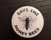 """2.25"""" Pinback Button Save The Honey Bees"""