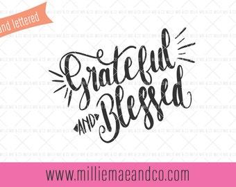 Grateful & Blessed SVG, Hand Lettered SVG, Fall Svg, Thanksgiving Svg, Hang Lettering Svg, Commercial Use License, Svg Cut File, Quote Svg