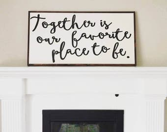"""24x48"""" Together is our favorite place to be"""